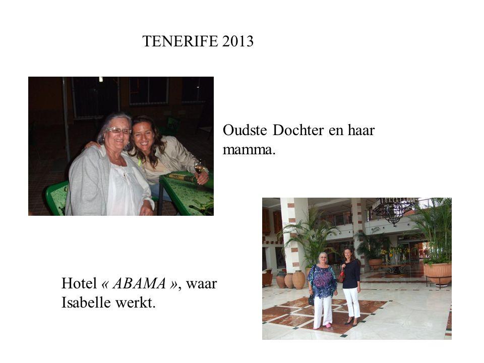 TENERIFE 2013 Oudste Dochter en haar mamma. Hotel « ABAMA », waar Isabelle werkt.