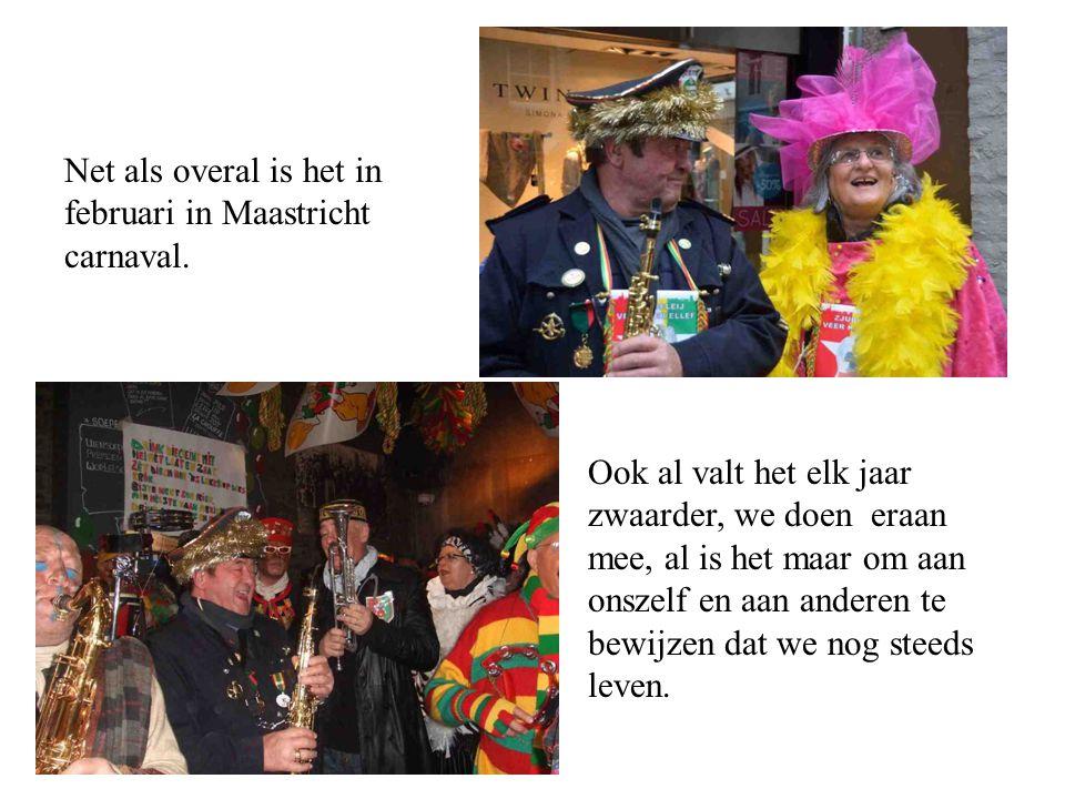 Net als overal is het in februari in Maastricht carnaval.