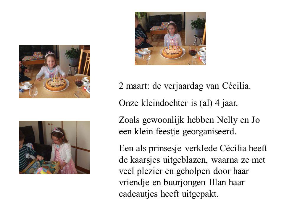 2 maart: de verjaardag van Cécilia.Onze kleindochter is (al) 4 jaar.