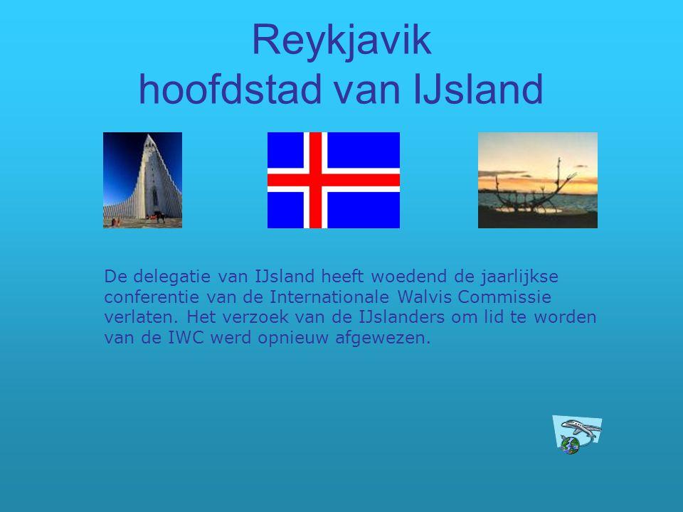 Reykjavik hoofdstad van IJsland De delegatie van IJsland heeft woedend de jaarlijkse conferentie van de Internationale Walvis Commissie verlaten. Het