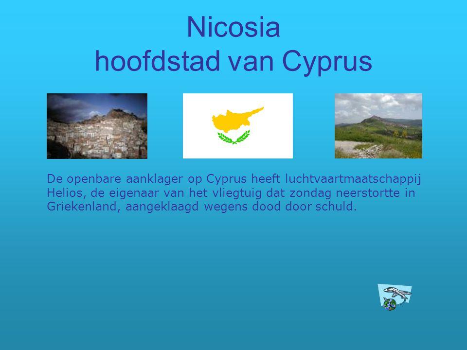 Nicosia hoofdstad van Cyprus De openbare aanklager op Cyprus heeft luchtvaartmaatschappij Helios, de eigenaar van het vliegtuig dat zondag neerstortte