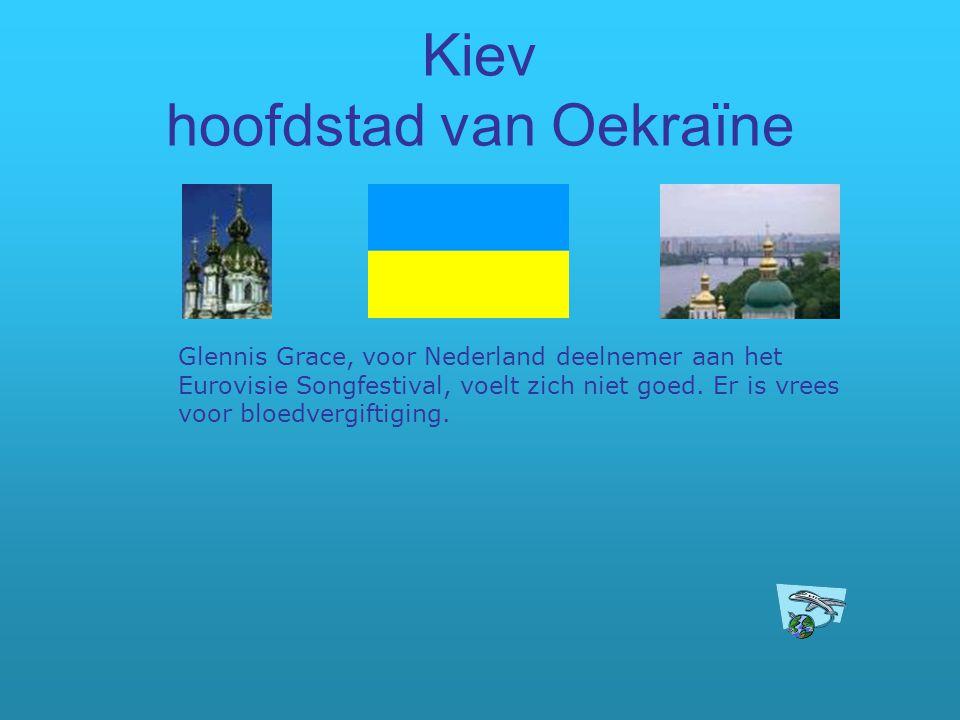 Kiev hoofdstad van Oekraïne Glennis Grace, voor Nederland deelnemer aan het Eurovisie Songfestival, voelt zich niet goed. Er is vrees voor bloedvergif