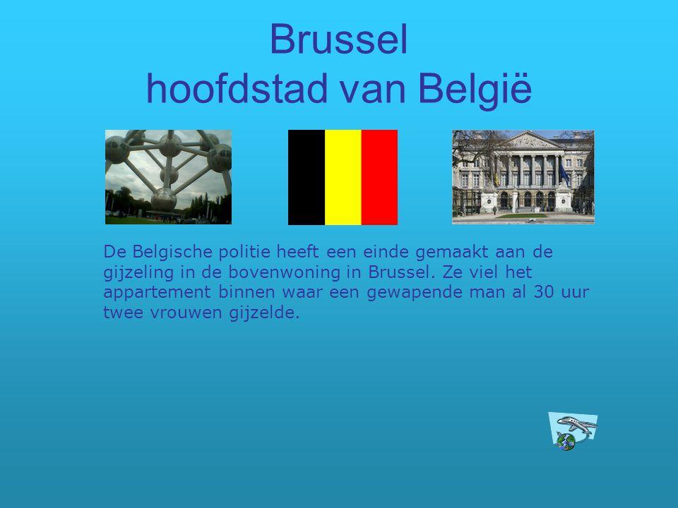 Brussel hoofdstad van België De Belgische politie heeft een einde gemaakt aan de gijzeling in de bovenwoning in Brussel. Ze viel het appartement binne