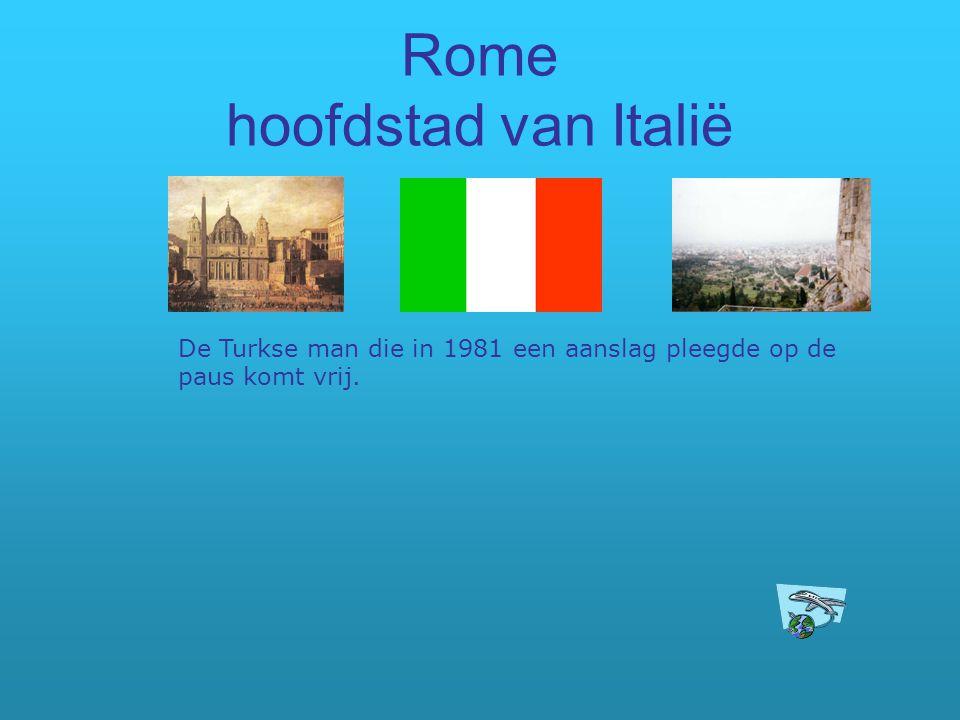 Rome hoofdstad van Italië De Turkse man die in 1981 een aanslag pleegde op de paus komt vrij.