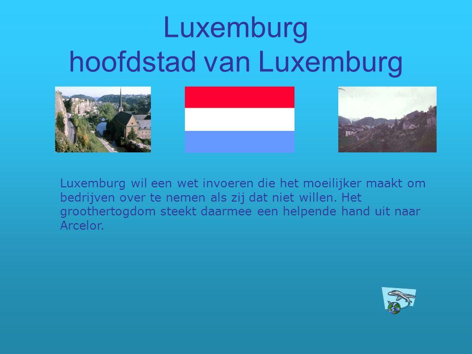 Luxemburg hoofdstad van Luxemburg Luxemburg wil een wet invoeren die het moeilijker maakt om bedrijven over te nemen als zij dat niet willen. Het groo