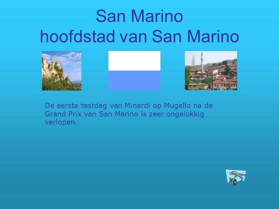 San Marino hoofdstad van San Marino De eerste testdag van Minardi op Mugello na de Grand Prix van San Marino is zeer ongelukkig verlopen.