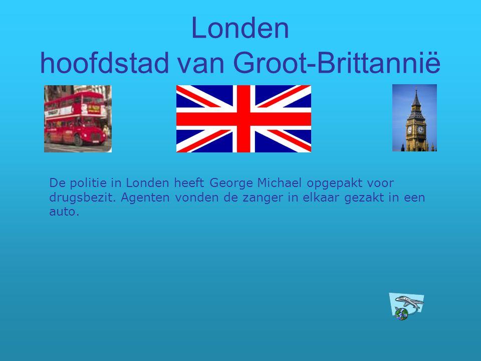 Londen hoofdstad van Groot-Brittannië De politie in Londen heeft George Michael opgepakt voor drugsbezit. Agenten vonden de zanger in elkaar gezakt in