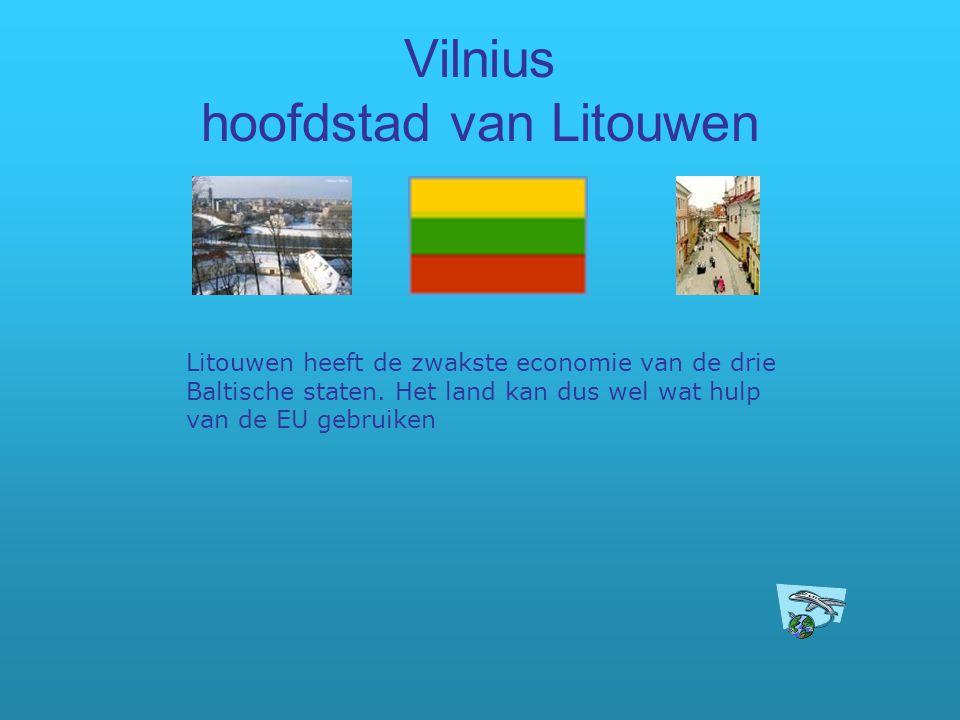 Vilnius hoofdstad van Litouwen Litouwen heeft de zwakste economie van de drie Baltische staten. Het land kan dus wel wat hulp van de EU gebruiken