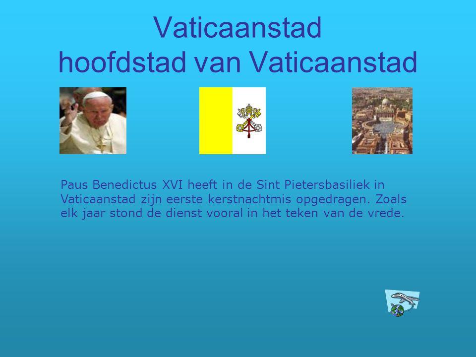 Vaticaanstad hoofdstad van Vaticaanstad Paus Benedictus XVI heeft in de Sint Pietersbasiliek in Vaticaanstad zijn eerste kerstnachtmis opgedragen. Zoa