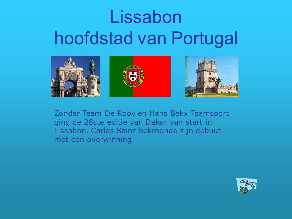 Lissabon hoofdstad van Portugal Zonder Team De Rooy en Hans Bekx Teamsport ging de 28ste editie van Dakar van start in Lissabon. Carlos Sainz bekroond