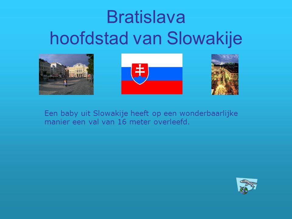 Bratislava hoofdstad van Slowakije Een baby uit Slowakije heeft op een wonderbaarlijke manier een val van 16 meter overleefd.