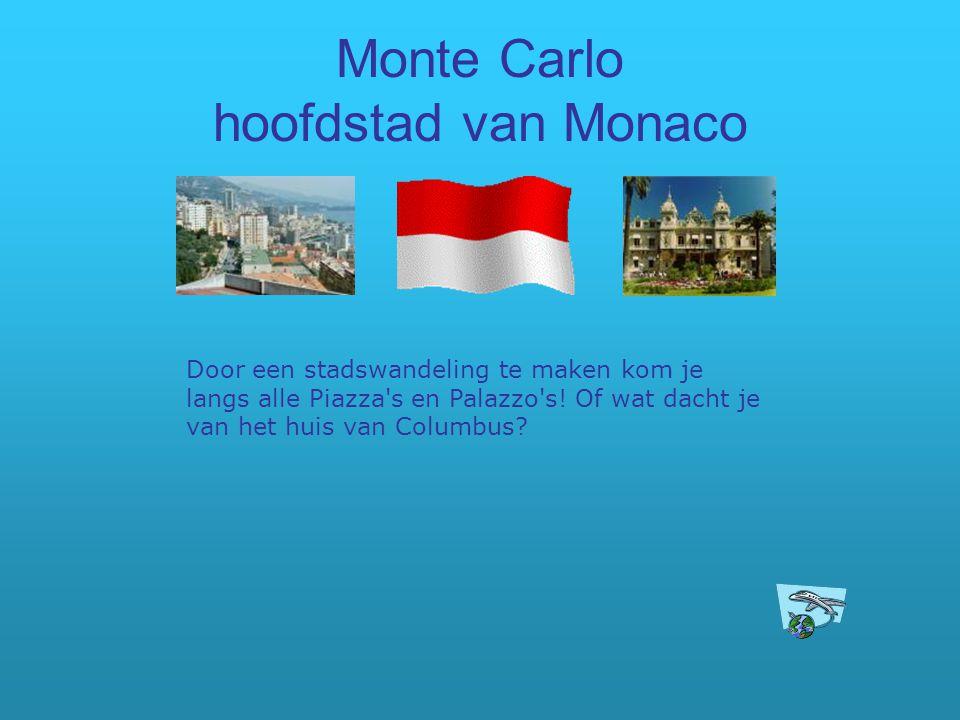Monte Carlo hoofdstad van Monaco Door een stadswandeling te maken kom je langs alle Piazza's en Palazzo's! Of wat dacht je van het huis van Columbus?