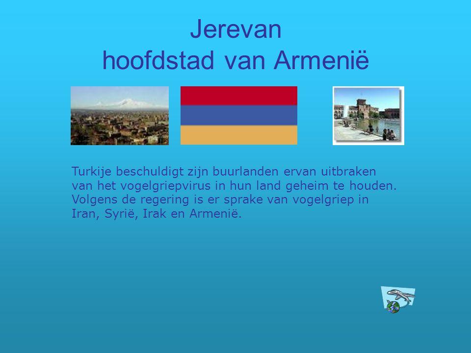 Jerevan hoofdstad van Armenië Turkije beschuldigt zijn buurlanden ervan uitbraken van het vogelgriepvirus in hun land geheim te houden. Volgens de reg