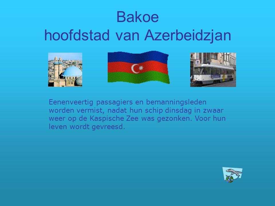 Bakoe hoofdstad van Azerbeidzjan Eenenveertig passagiers en bemanningsleden worden vermist, nadat hun schip dinsdag in zwaar weer op de Kaspische Zee