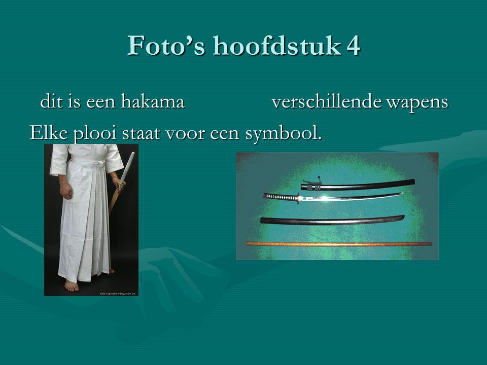 Foto's hoofdstuk 4 dit is een hakama verschillende wapens Elke plooi staat voor een symbool.