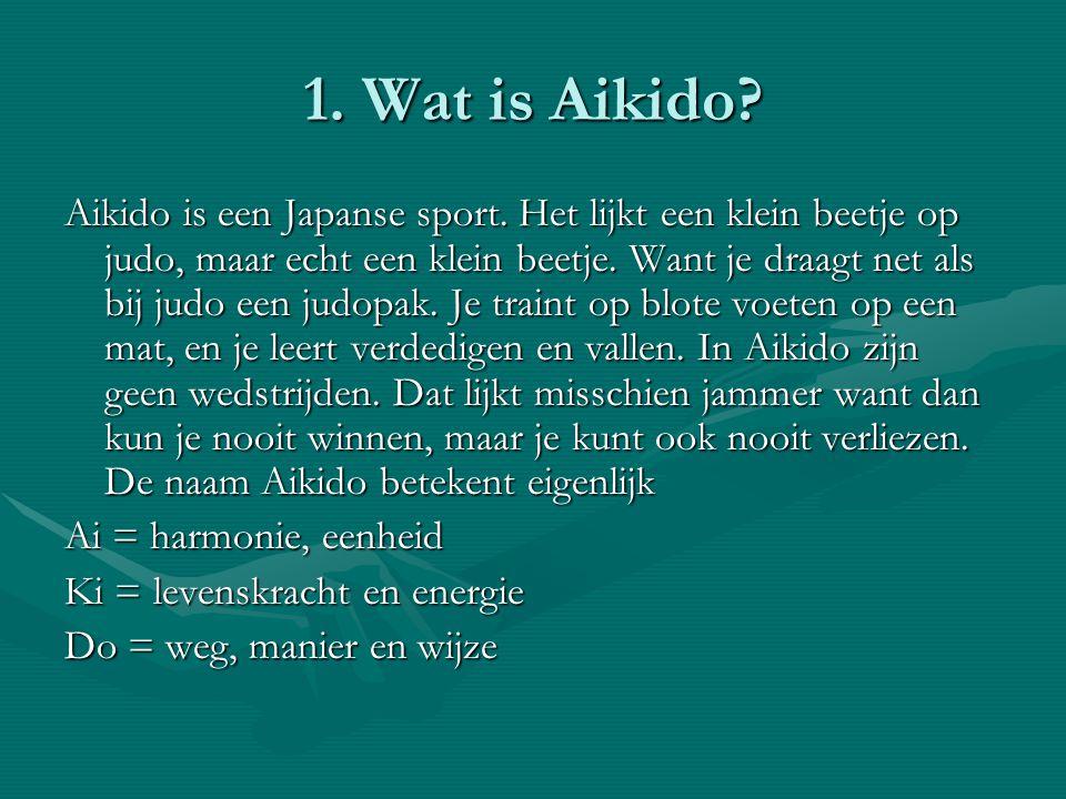 1. Wat is Aikido? Aikido is een Japanse sport. Het lijkt een klein beetje op judo, maar echt een klein beetje. Want je draagt net als bij judo een jud