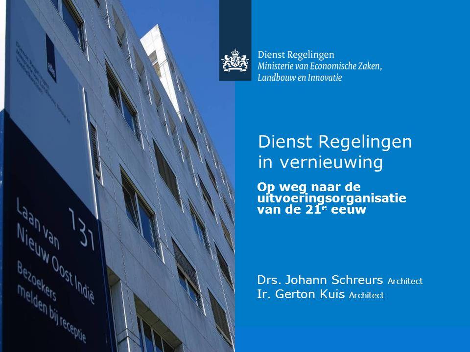 Op weg naar de uitvoeringsorganisatie van de 21e eeuw Dienst Regelingen in vernieuwing Op weg naar de uitvoeringsorganisatie van de 21 e eeuw Drs. Joh