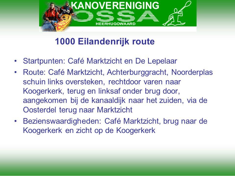 1000 Eilandenrijk route •Startpunten: Café Marktzicht en De Lepelaar •Route: Café Marktzicht, Achterburggracht, Noorderplas schuin links oversteken, r