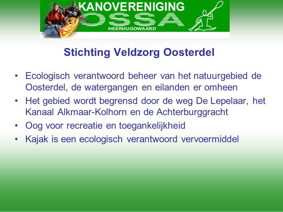 Stichting Veldzorg Oosterdel •Ecologisch verantwoord beheer van het natuurgebied de Oosterdel, de watergangen en eilanden er omheen •Het gebied wordt