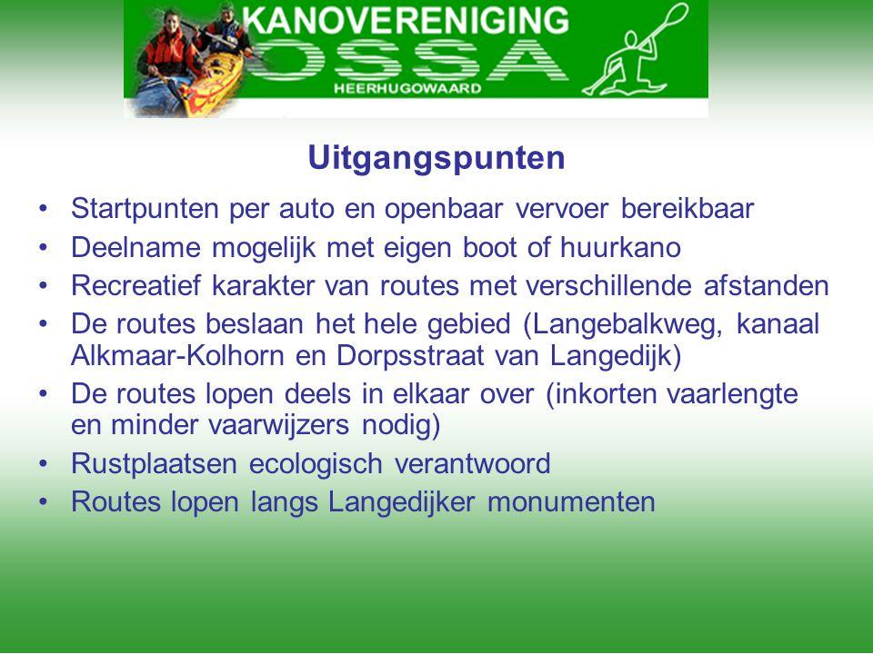 Uitgangspunten •Startpunten per auto en openbaar vervoer bereikbaar •Deelname mogelijk met eigen boot of huurkano •Recreatief karakter van routes met