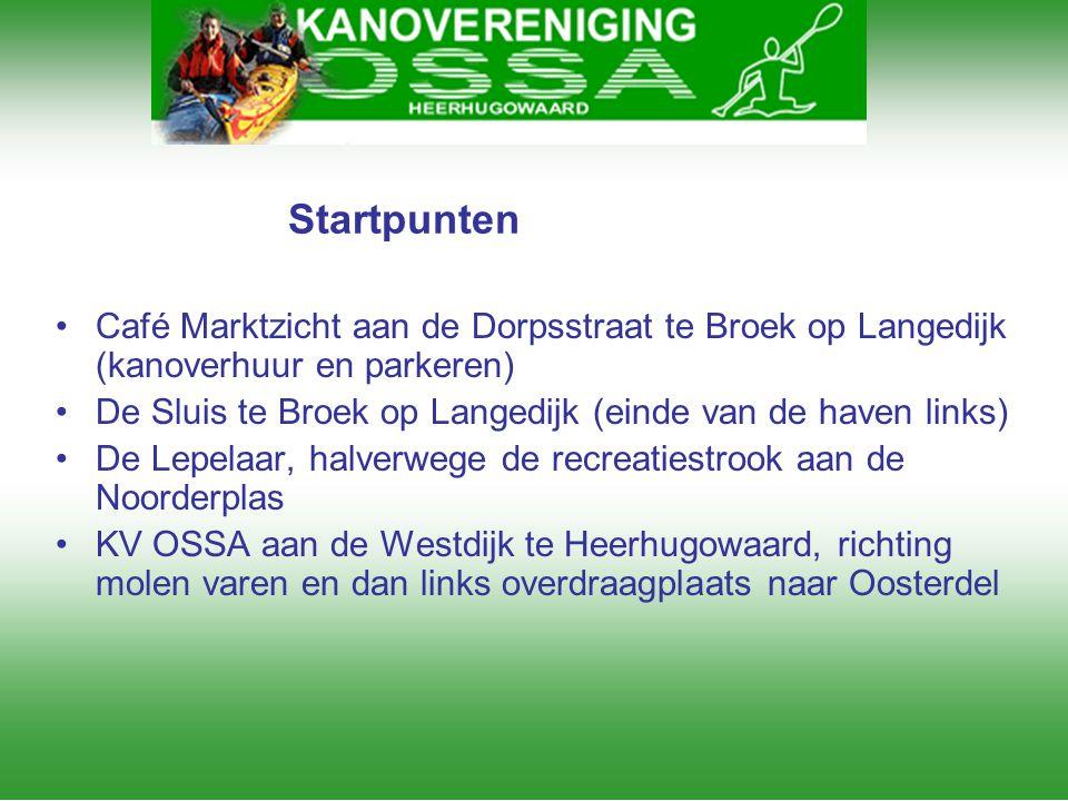 Startpunten •Café Marktzicht aan de Dorpsstraat te Broek op Langedijk (kanoverhuur en parkeren) •De Sluis te Broek op Langedijk (einde van de haven li