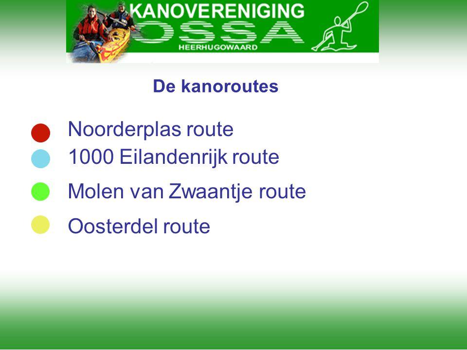 De kanoroutes Noorderplas route 1000 Eilandenrijk route Molen van Zwaantje route Oosterdel route