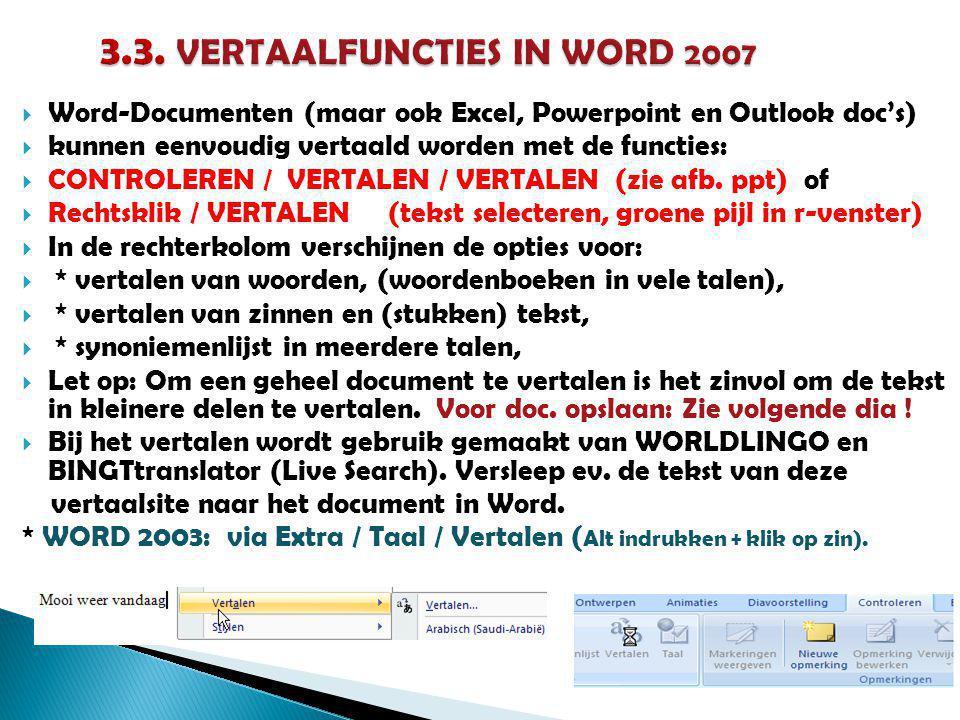  Word-Documenten (maar ook Excel, Powerpoint en Outlook doc's)  kunnen eenvoudig vertaald worden met de functies:  CONTROLEREN / VERTALEN / VERTALEN (zie afb.
