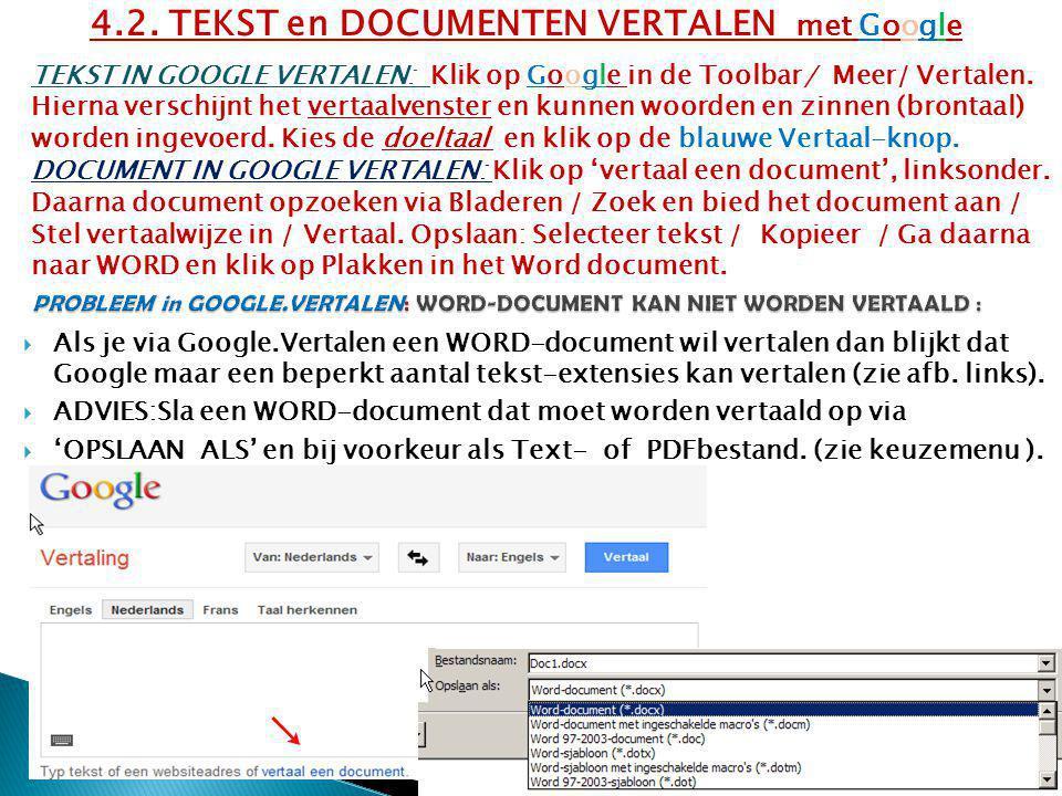  Als je via Google.Vertalen een WORD-document wil vertalen dan blijkt dat Google maar een beperkt aantal tekst-extensies kan vertalen (zie afb.
