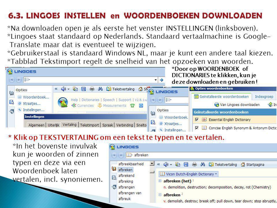 *Na downloaden open je als eerste het venster INSTELLINGEN (linksboven). *Lingoes staat standaard op Nederlands. Standaard vertaalmachine is Google- T