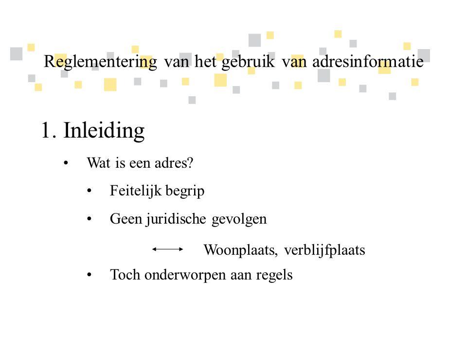 Transparante overheidsinformatie als competitief voordeel voor Vlaanderen 1.Inleiding •Wat is een adres.