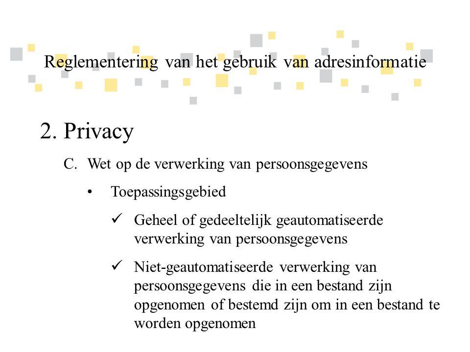 Transparante overheidsinformatie als competitief voordeel voor Vlaanderen 2.Privacy C.Wet op de verwerking van persoonsgegevens •Wat is een persoonsgegeven.