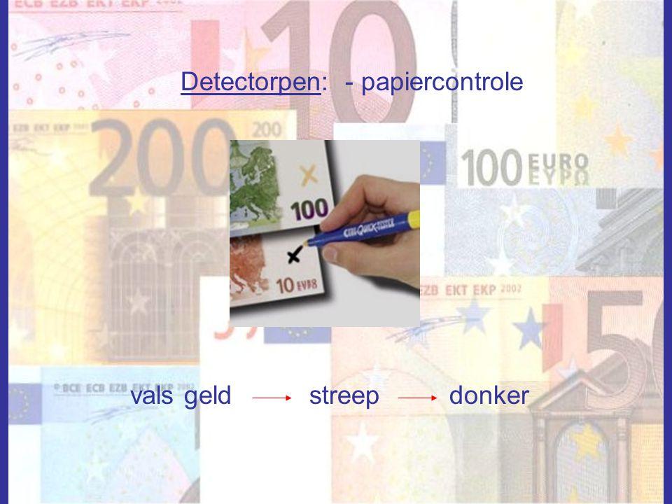 Detectorpen: - papiercontrole vals geldstreepdonker