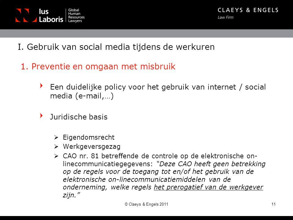 Een duidelijke policy voor het gebruik van internet / social media (e-mail,…) Juridische basis  Eigendomsrecht  Werkgeversgezag  CAO nr. 81 betreff