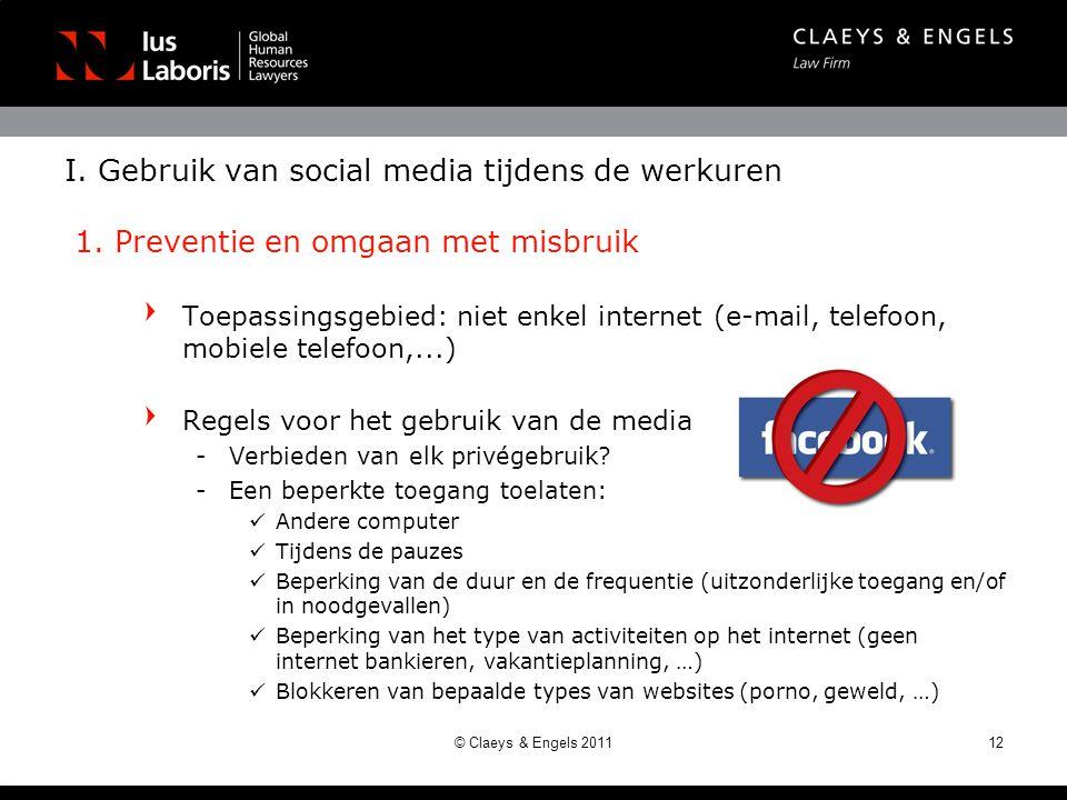 Toepassingsgebied: niet enkel internet (e-mail, telefoon, mobiele telefoon,...) Regels voor het gebruik van de media -Verbieden van elk privégebruik?