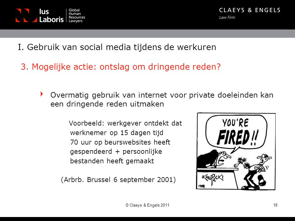 I. Gebruik van social media tijdens de werkuren 3. Mogelijke actie: ontslag om dringende reden? Overmatig gebruik van internet voor private doeleinden