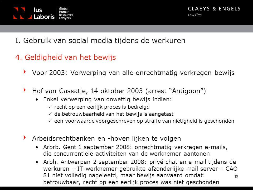 I. Gebruik van social media tijdens de werkuren 4. Geldigheid van het bewijs Voor 2003: Verwerping van alle onrechtmatig verkregen bewijs Hof van Cass