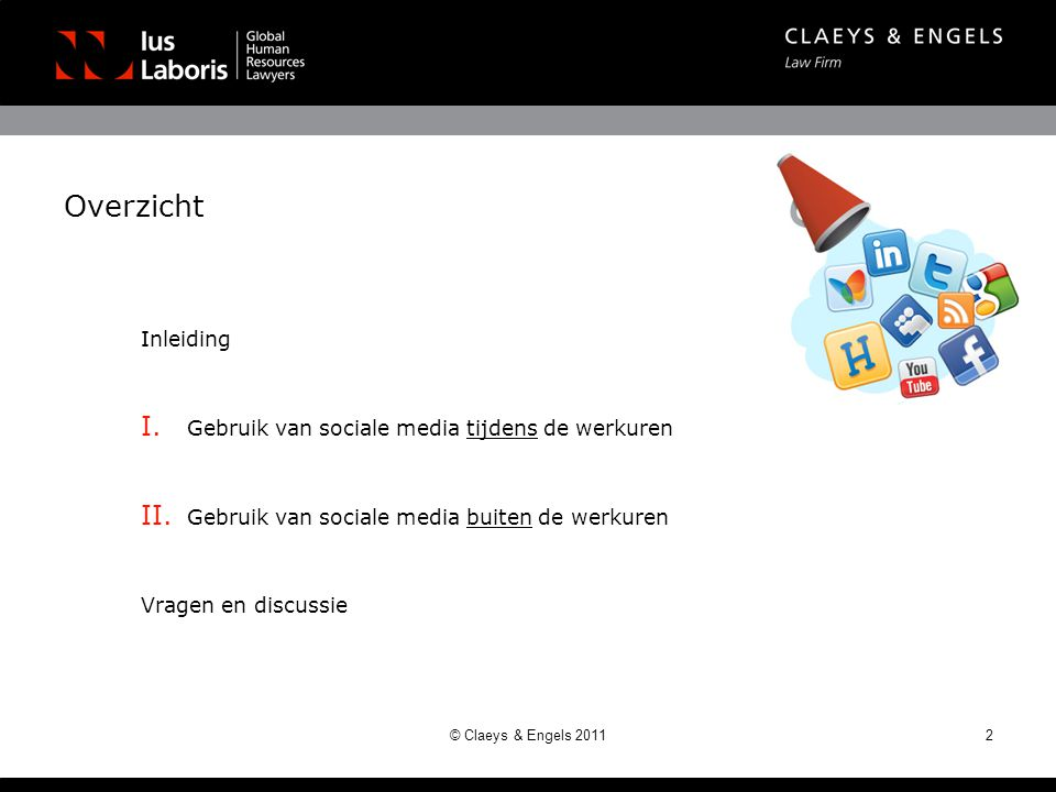 Overzicht Inleiding I. Gebruik van sociale media tijdens de werkuren II. Gebruik van sociale media buiten de werkuren Vragen en discussie 2© Claeys &