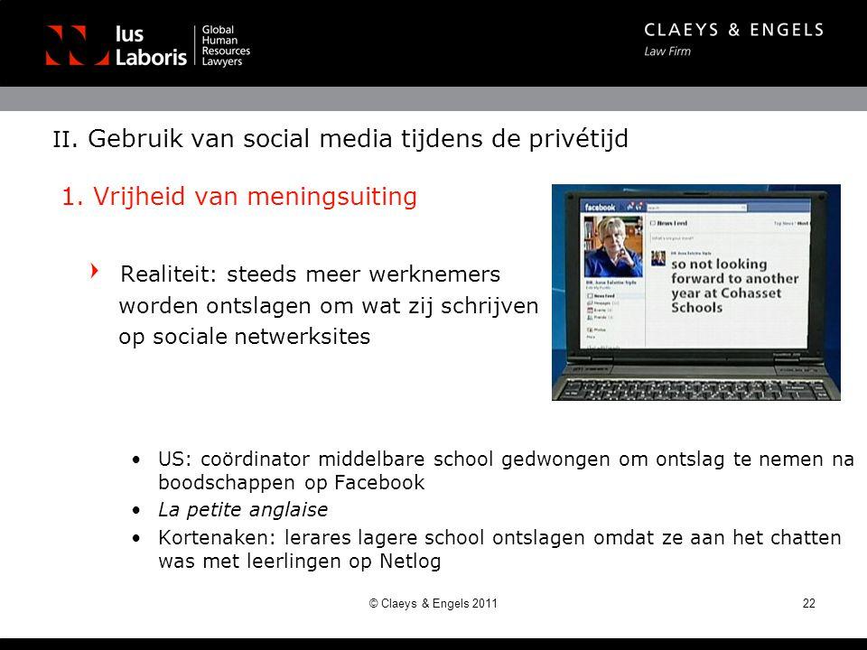 II. Gebruik van social media tijdens de privétijd 1. Vrijheid van meningsuiting Realiteit: steeds meer werknemers worden ontslagen om wat zij schrijve
