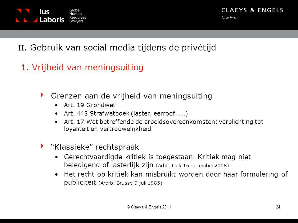 II. Gebruik van social media tijdens de privétijd 1. Vrijheid van meningsuiting Grenzen aan de vrijheid van meningsuiting •Art. 19 Grondwet •Art. 443