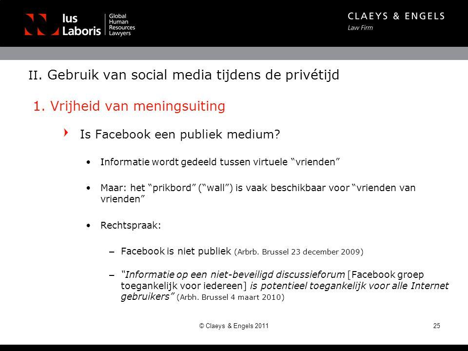 II. Gebruik van social media tijdens de privétijd 1. Vrijheid van meningsuiting Is Facebook een publiek medium? •Informatie wordt gedeeld tussen virtu
