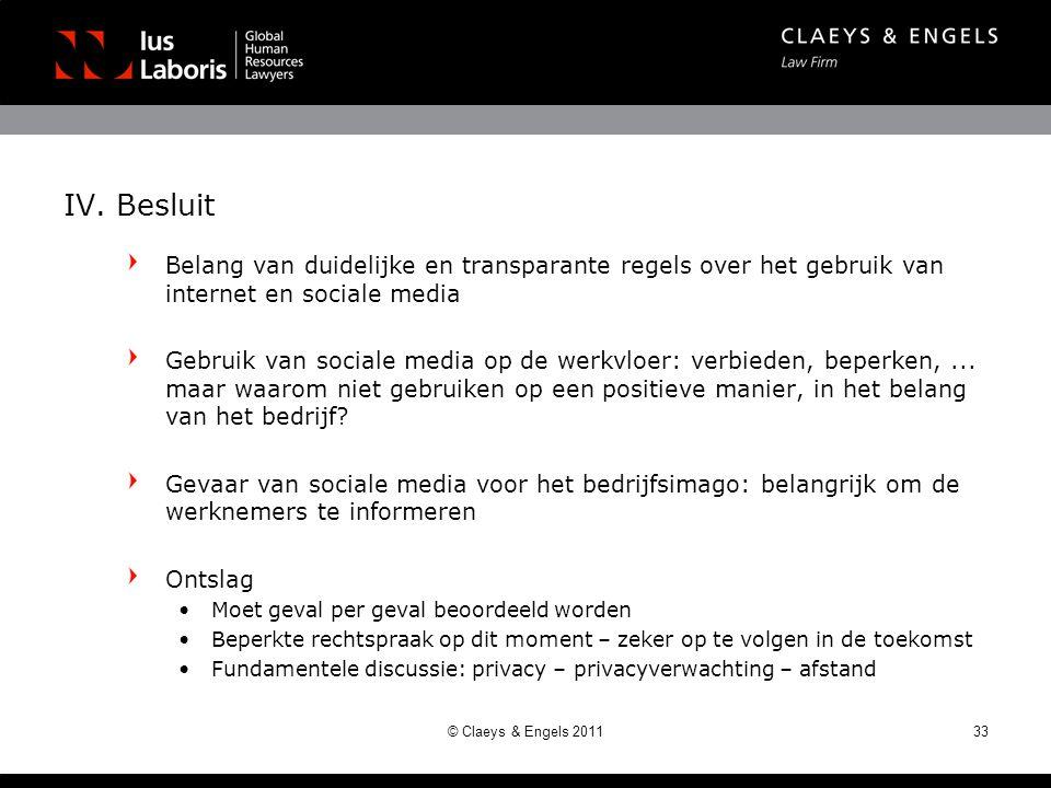 IV. Besluit Belang van duidelijke en transparante regels over het gebruik van internet en sociale media Gebruik van sociale media op de werkvloer: ver