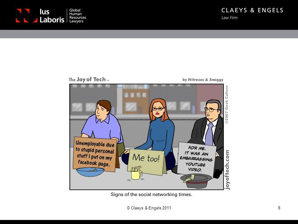 Juridische benadering – gebruik van social media: 9© Claeys & Engels 2011 Privacy Vrijheid van meningsuiting Werkgeversgezag Loyauteit en vertrouwelijkheid