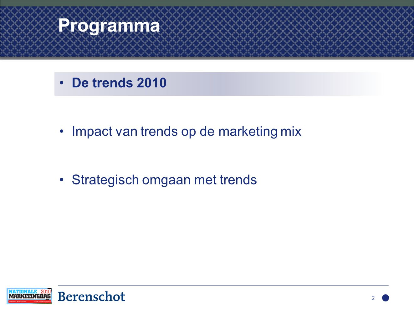Programma •De trends 2010 •Impact van trends op de marketing mix •Strategisch omgaan met trends 2