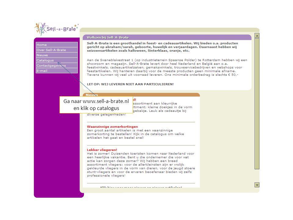 Ga naar www.sell-a-brate.nl en klik op catalogus