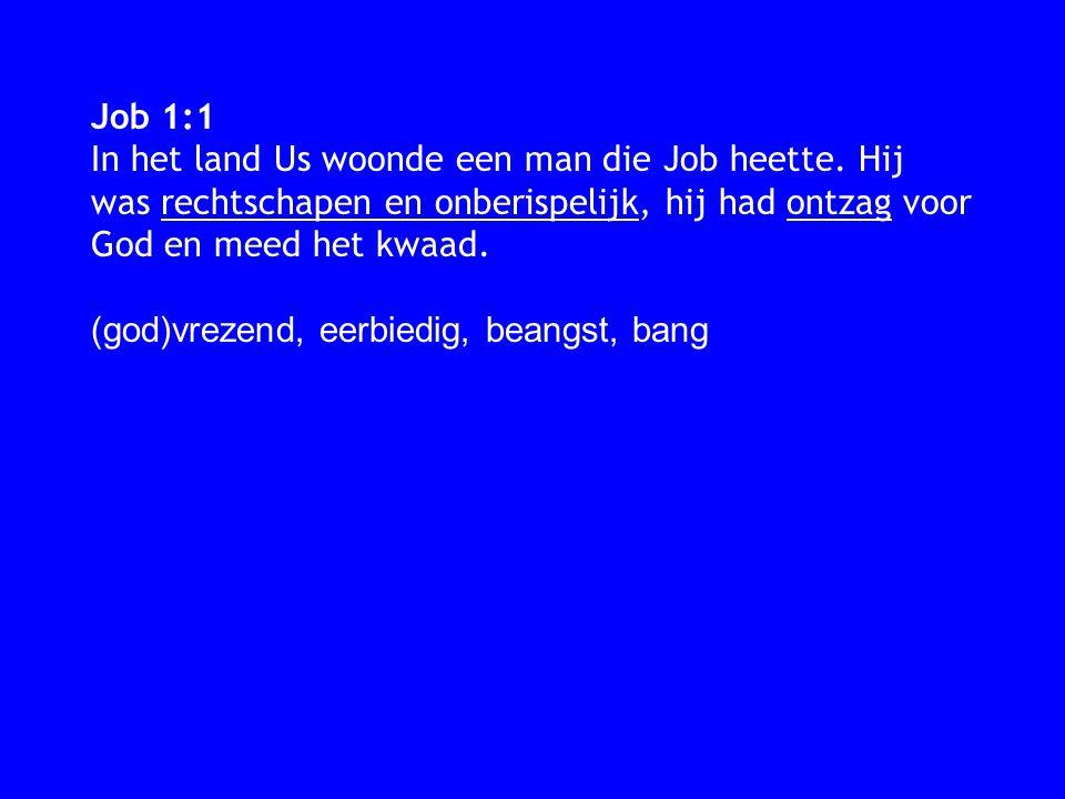 Job 2:9-10 9 Zijn vrouw zei tegen hem: 'Waarom blijf je zo onberispelijk.
