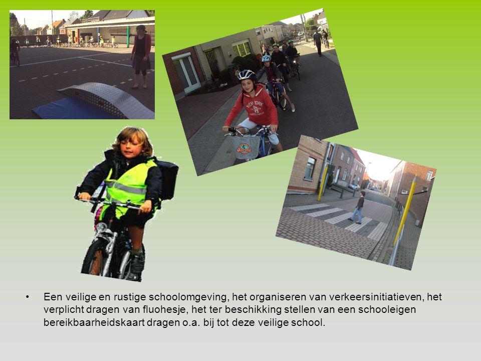 •Een veilige en rustige schoolomgeving, het organiseren van verkeersinitiatieven, het verplicht dragen van fluohesje, het ter beschikking stellen van een schooleigen bereikbaarheidskaart dragen o.a.