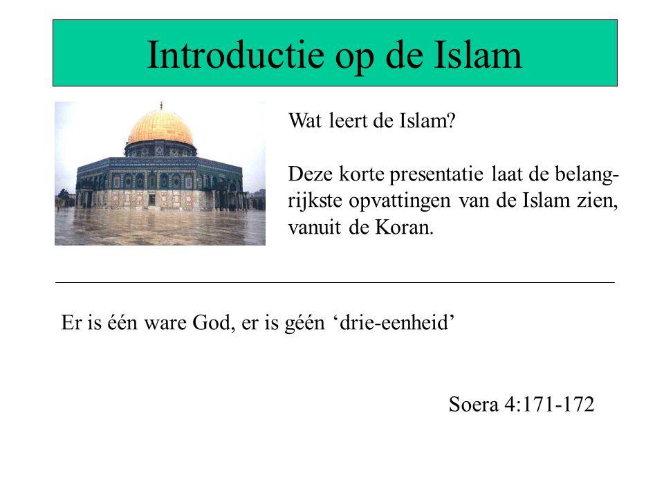 Introductie op de Islam Wat leert de Islam? Deze korte presentatie laat de belang- rijkste opvattingen van de Islam zien, vanuit de Koran. Er is één w