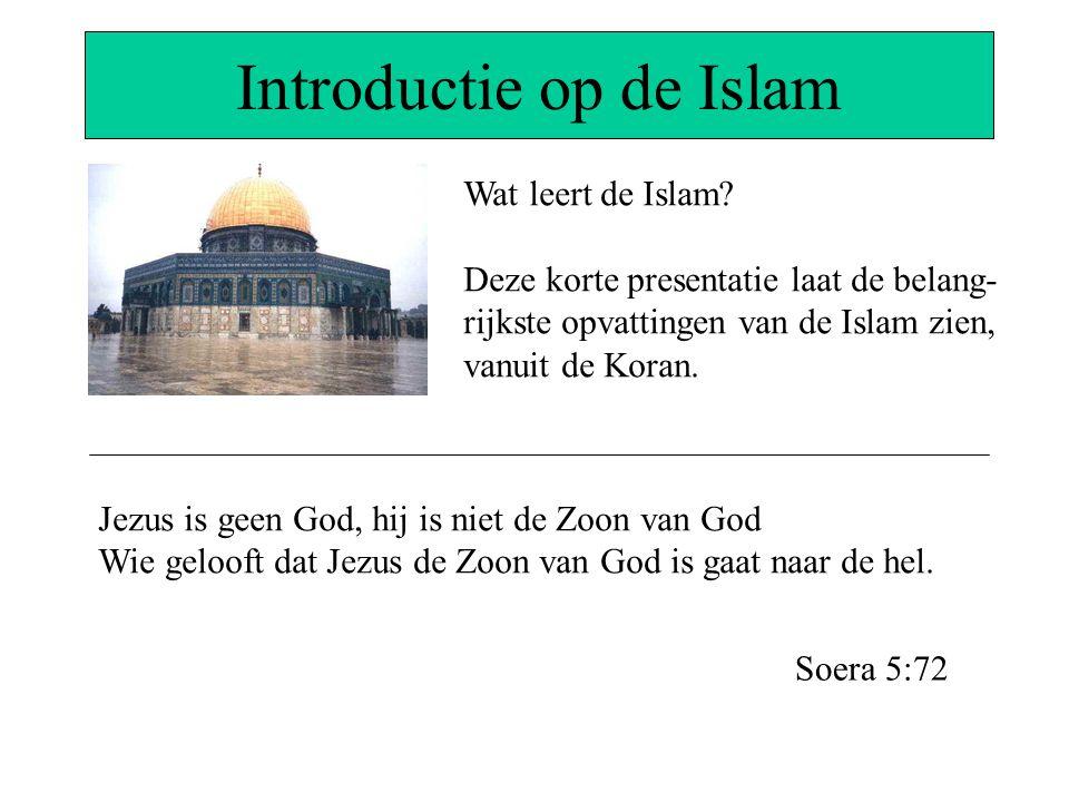Introductie op de Islam Wat leert de Islam? Deze korte presentatie laat de belang- rijkste opvattingen van de Islam zien, vanuit de Koran. Jezus is ge