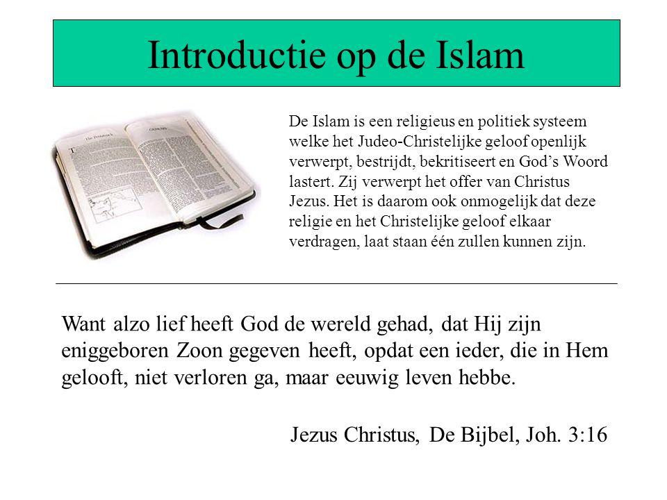 Introductie op de Islam De Islam is een religieus en politiek systeem welke het Judeo-Christelijke geloof openlijk verwerpt, bestrijdt, bekritiseert e