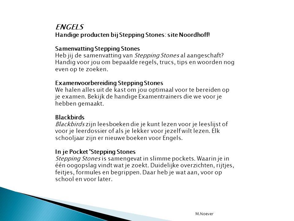 ENGELS Handige producten bij Stepping Stones: site Noordhoff! Samenvatting Stepping Stones Heb jij de samenvatting van Stepping Stones al aangeschaft?
